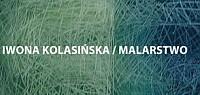 Wernisaż wystawy Iwona Kolasińska / Malarstwo